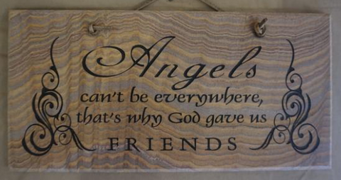 Angels Can't be Everywhere, That's Why God Gave us Friends