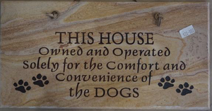 "This House Owned and Operated Solely for the Convenience of the Dogs - 6""X12"" Wall Sign"