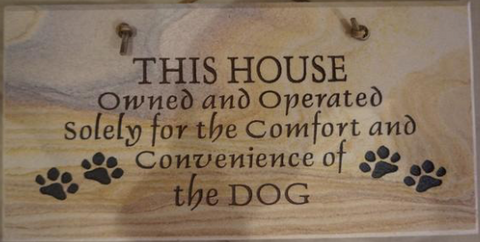 "This House Owned and Operated Solely for the Comfort and Convenience of the Dog - 6""X12"" Wall Sign"