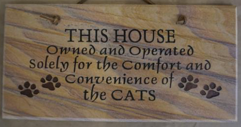 "This House Owned and Operated Solely for the Comfort and Convenience of the Cats - 6""X12"" Wall Sign"