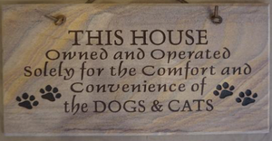 "This House Owned and Operated Solely for the Comfort and Convenience of the Dogs and Cats - 6""X12"" Wall Sign"