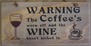 Warning the Coffee has Worn Off and the Wine Hasn't Kicked in
