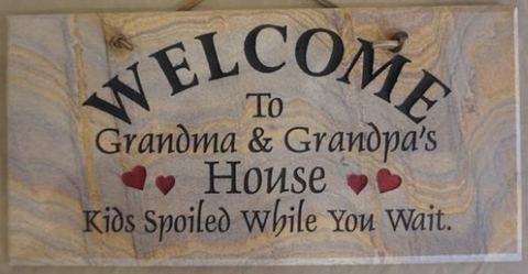 Welcome to Grandma and Grandpa's House - Kids Spoiled While You Wait