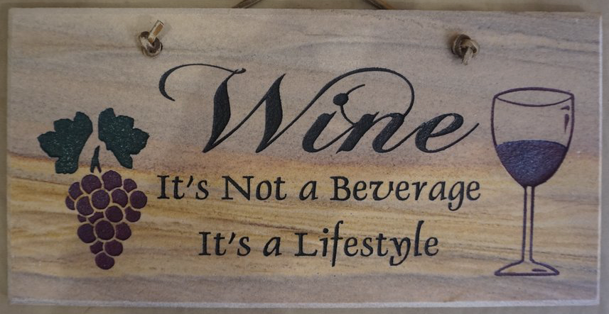 Wine - It's Not a Beverage, It's a Lifestyle