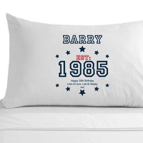 Personalised 30th Birthday Established (Year) Pillowcase for Him