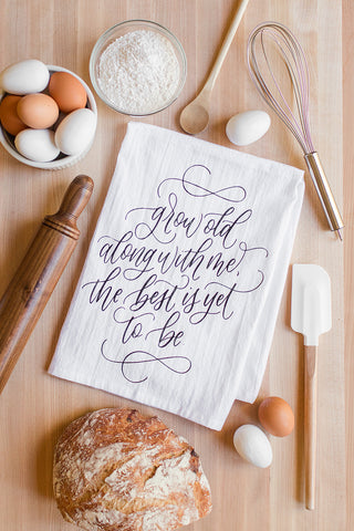 Grow Old With Me Tea Towel