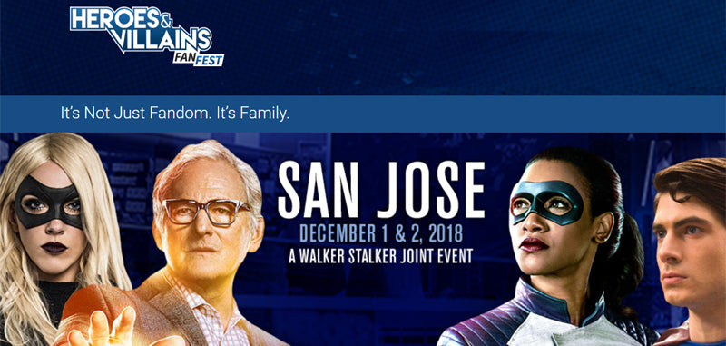 Heroes and Villains Fan Fest San Jose Dec 1-2, 2018
