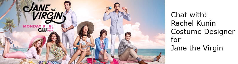 Chat with Rachel Kunin costume designer for Jane the Virgin