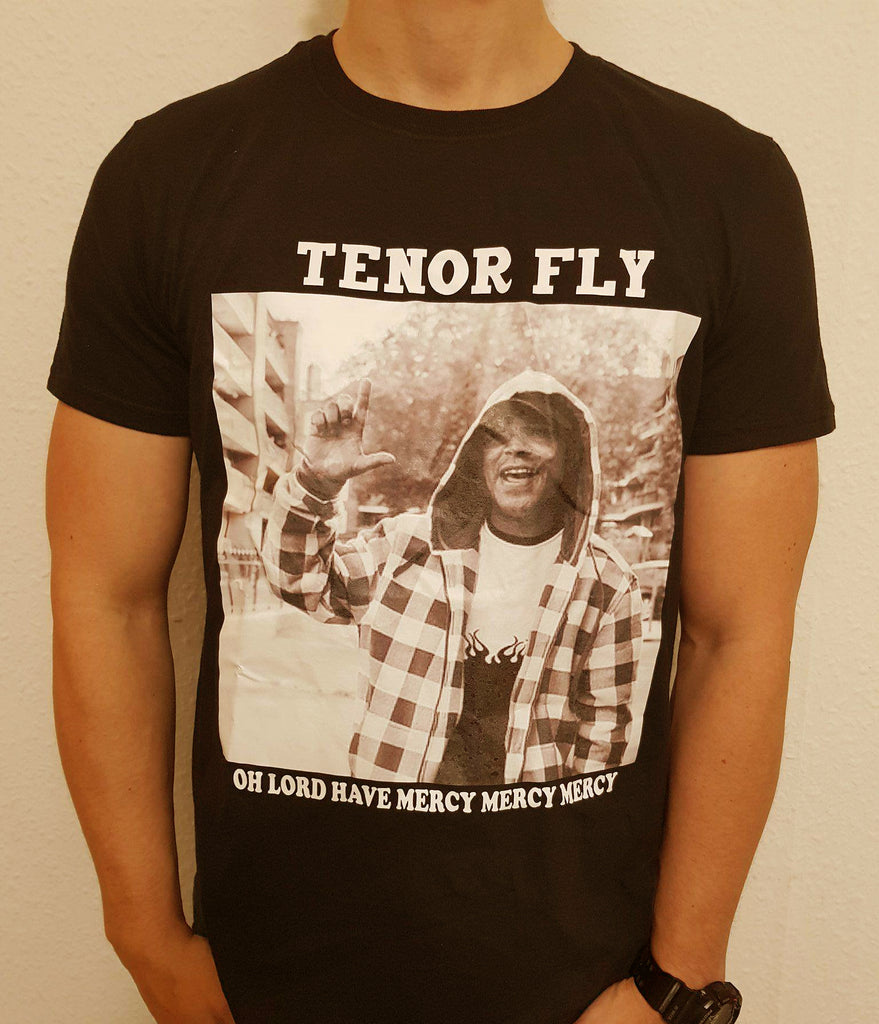Tenor Fly - Oh Lord Have Mercy - T Shirt