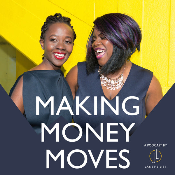 'Making Money Moves' - a podcast by Janet's List
