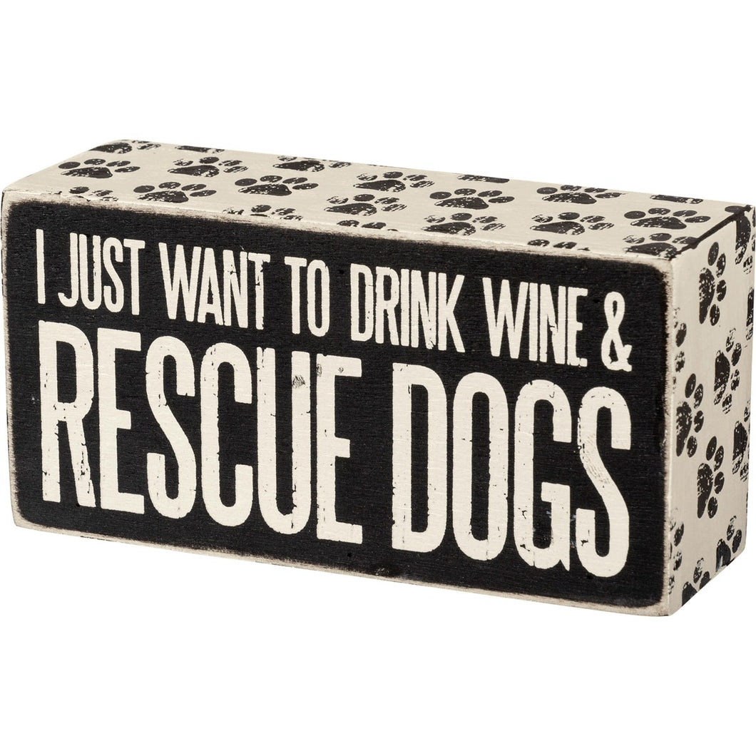 I just want to drink wine and rescue dogs sign - Smockingbird's