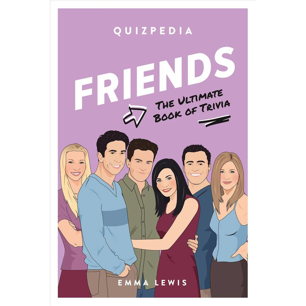 Friends Quizpedia The Ultimate Book of Trivia - Smockingbird's