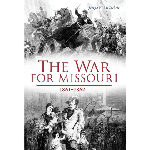The War for Missouri 1861-1862, Signed Copy Pre-orders