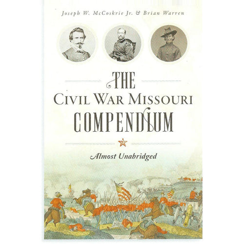 The Civil War Missouri Compendium ~ Almost Unabridged, Signed copy - Smockingbird's Unique Gifts & Accessories,  LLC