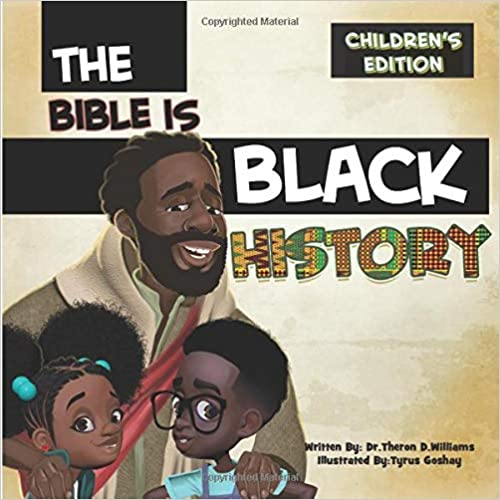 The Bible Is Black History Children's Edition