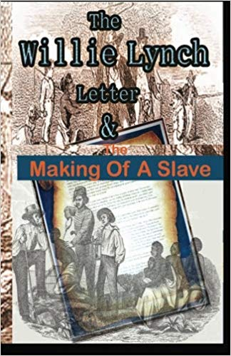 THE WILLIE LYNCH LETTER AND THE MAKING OF A SLAVE PAPERBACK