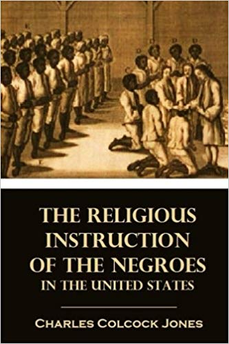 THE RELIGIOUS INSTRUCTION OF THE NEGROS IN THE UNITED STATES PAPERBACK