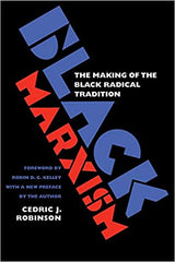 Black Marxism: The Making of the Black Radical Tradition 2nd Edition