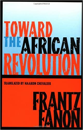 Toward the African Revolution (Fanon, Frantz) New Edition