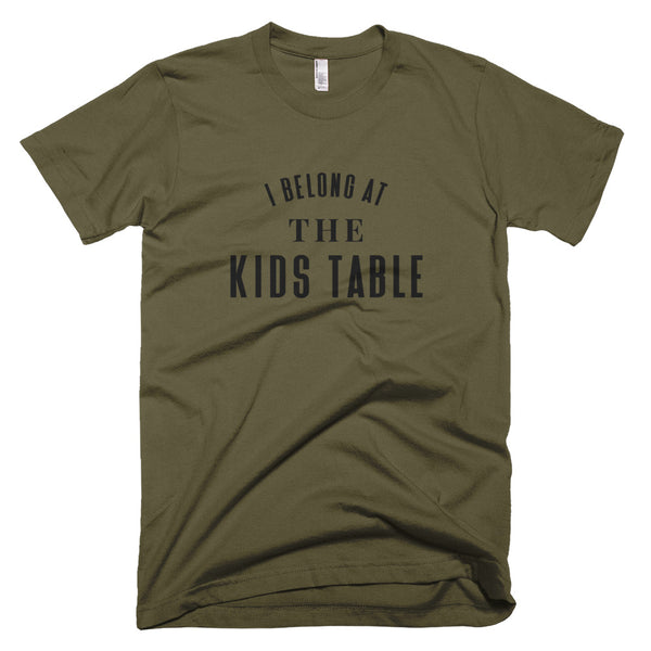"Thanksgiving ""I Belong at the Kids Table"" T-Shirt"