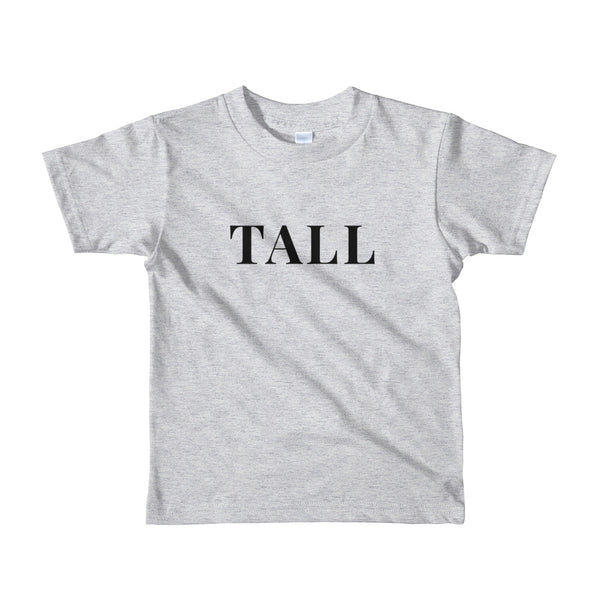 """Tall"" Short Sleeve Kids T-Shirt for Mother's Day or Father's Day"