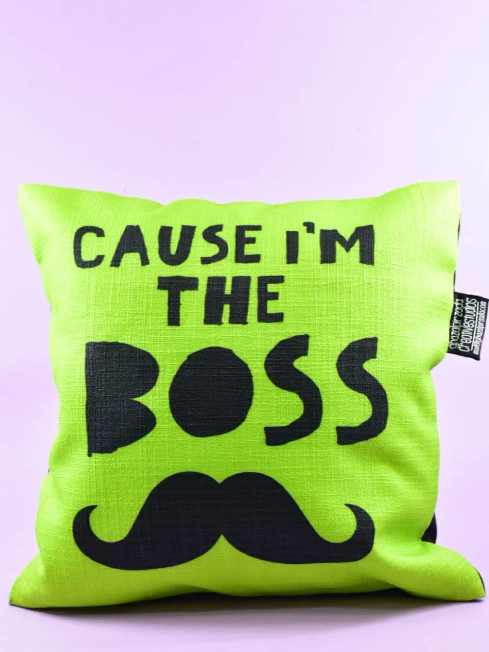 Cause I'm the Boss - Cushion Cover