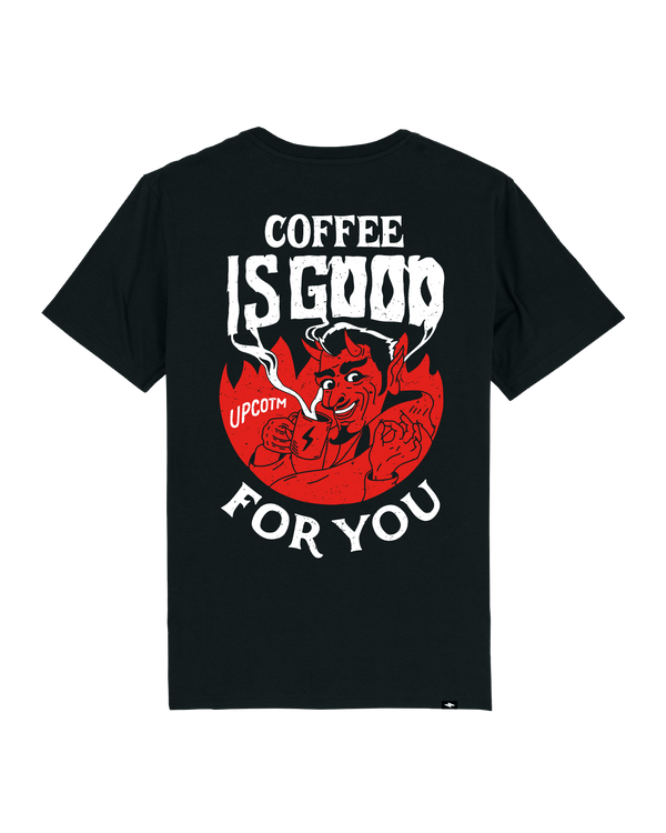 COFFEE IS GOOD FOR YOU T-SHIRT