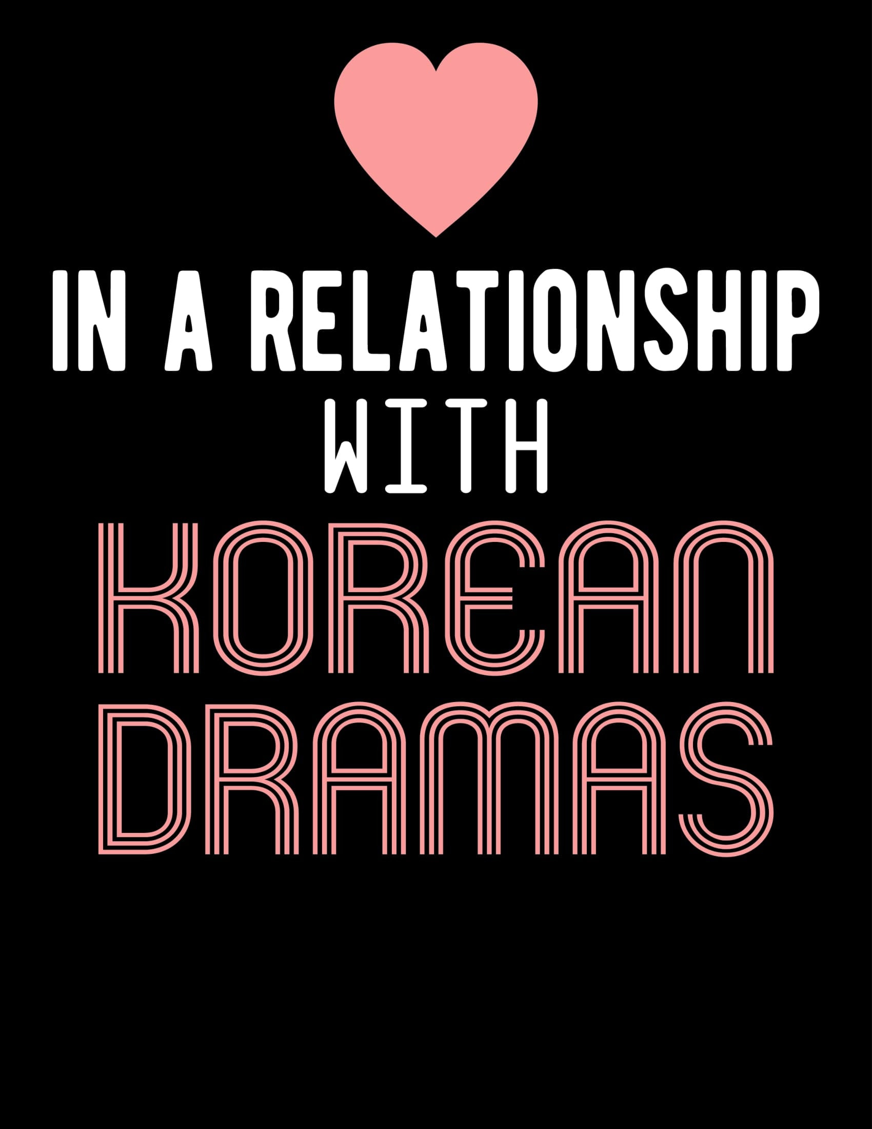 In a Relationship with Korean Dramas