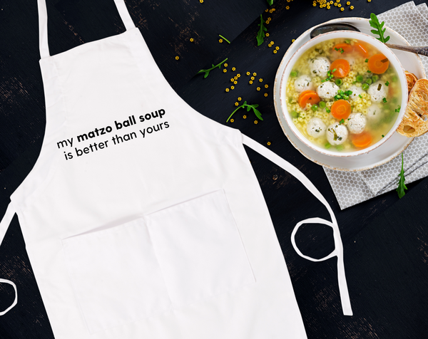 My Matza Ball Soup Is Better Than Yours Bib Apron with Pockets, Jewish Gift - Peace Love Light Shop