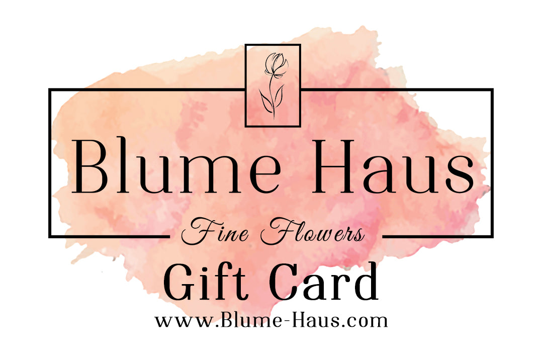 Blume Haus Fine Flowers Gift Cards