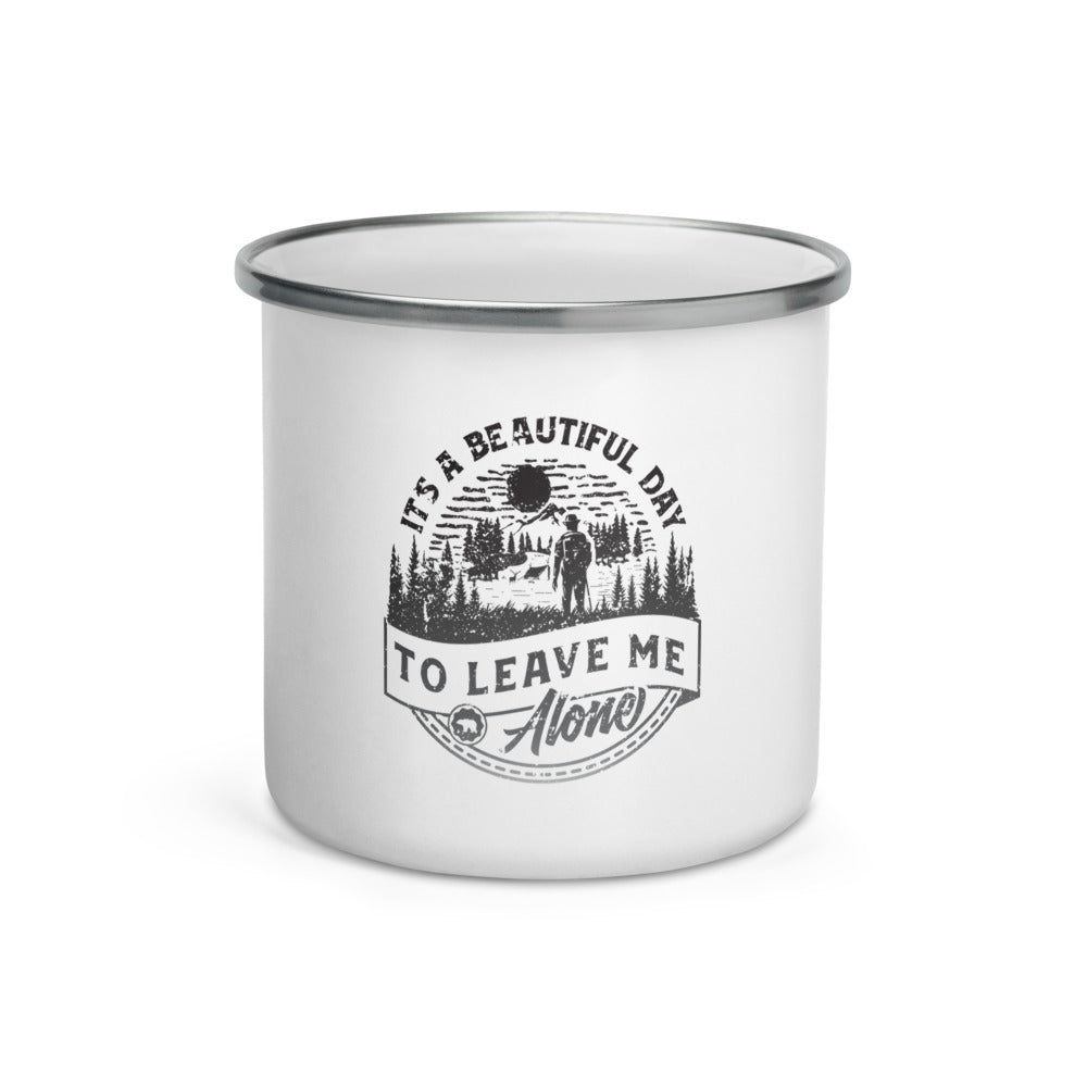 It's a Beautiful Day to Leave Me Alone Camp Mug