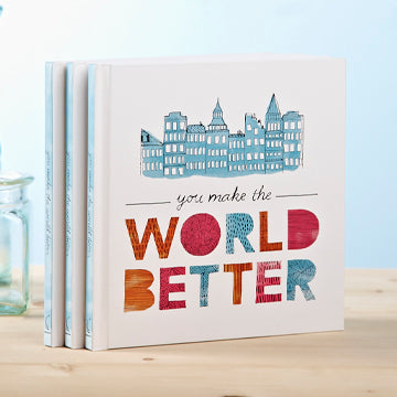 YOU MAKE THE WORLD BETTER - Inspirational Gift For Friends