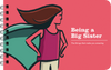 BEING A BIG SISTER: ILLUSTRATED ADVICE FOR OLDER SISTERS