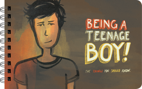 BEING A TEENAGE BOY - ILLUSTRATED ADVICE FOR YOUNG MEN