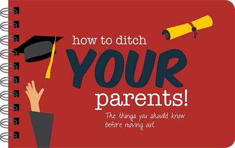 HOW TO DITCH YOUR PARENTS: THINGS TO KNOW BEFORE MOVING OUT