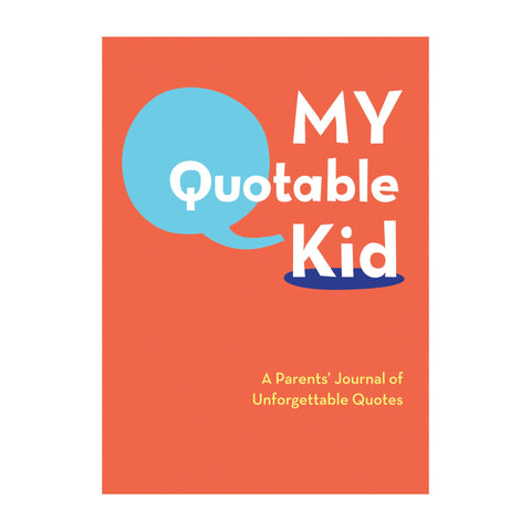 My Quotable Kid: A Parent's Journal of Unforgettable Quotes book for parents