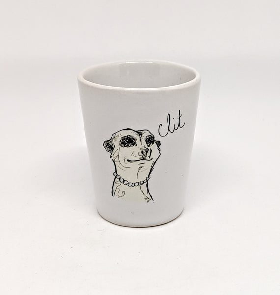 "Dirty Dishes Meerkat ""Clit"" Shot Glass"