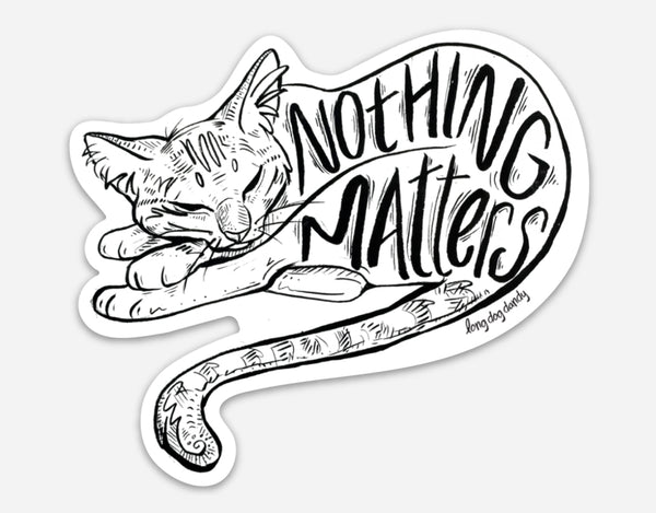 Nothing Matters Nihilist Sticker