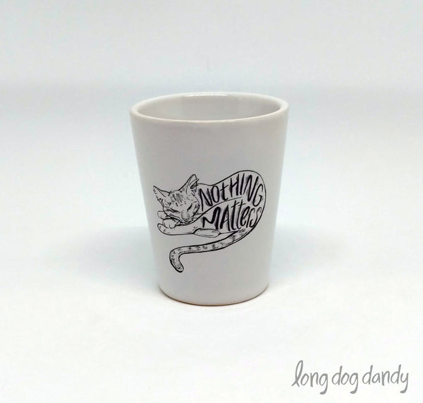 Nothing Matters Nihilist Cat Shot Glass