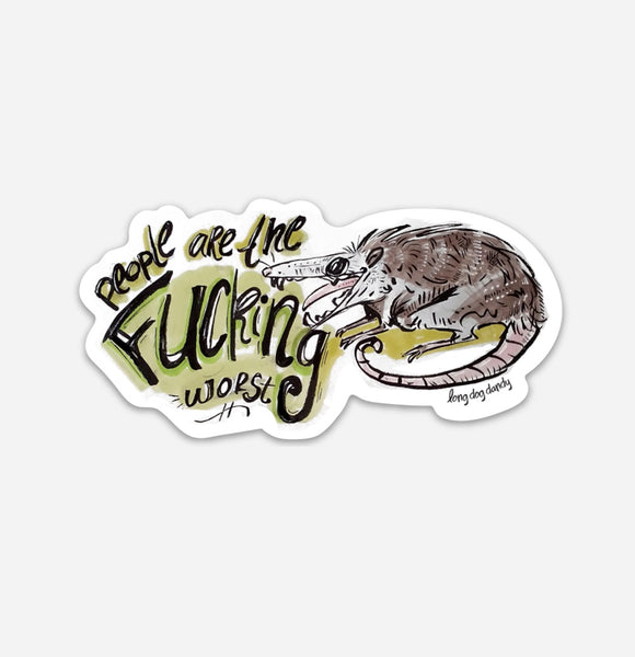 People are the F'ing Worst Opossum Sticker