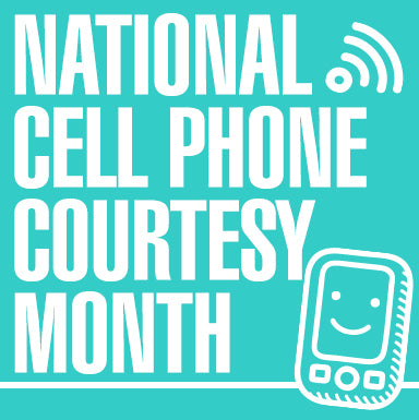 National Cell Phone Courtesy Month