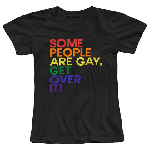 Some People Are Gay Get Over It T-Shirt