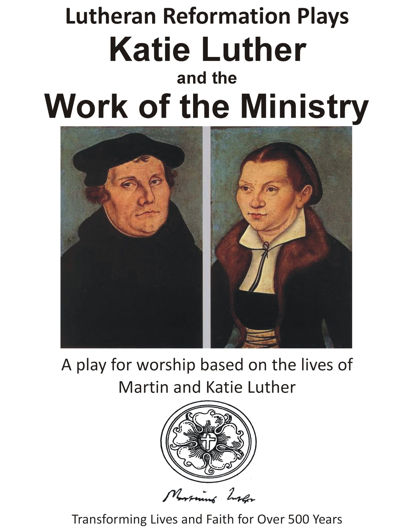 Lutheran Reformation Plays: Katie Luther and the Work of the Ministry