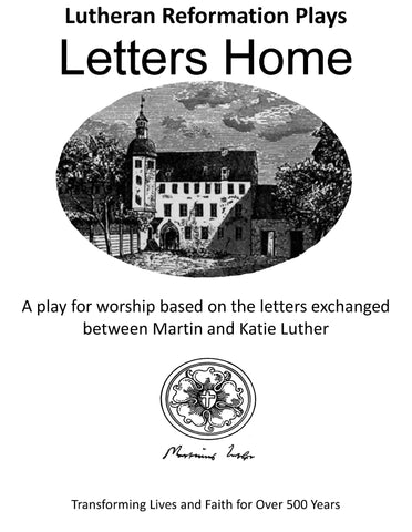 Lutheran Reformation Plays: Letters Home