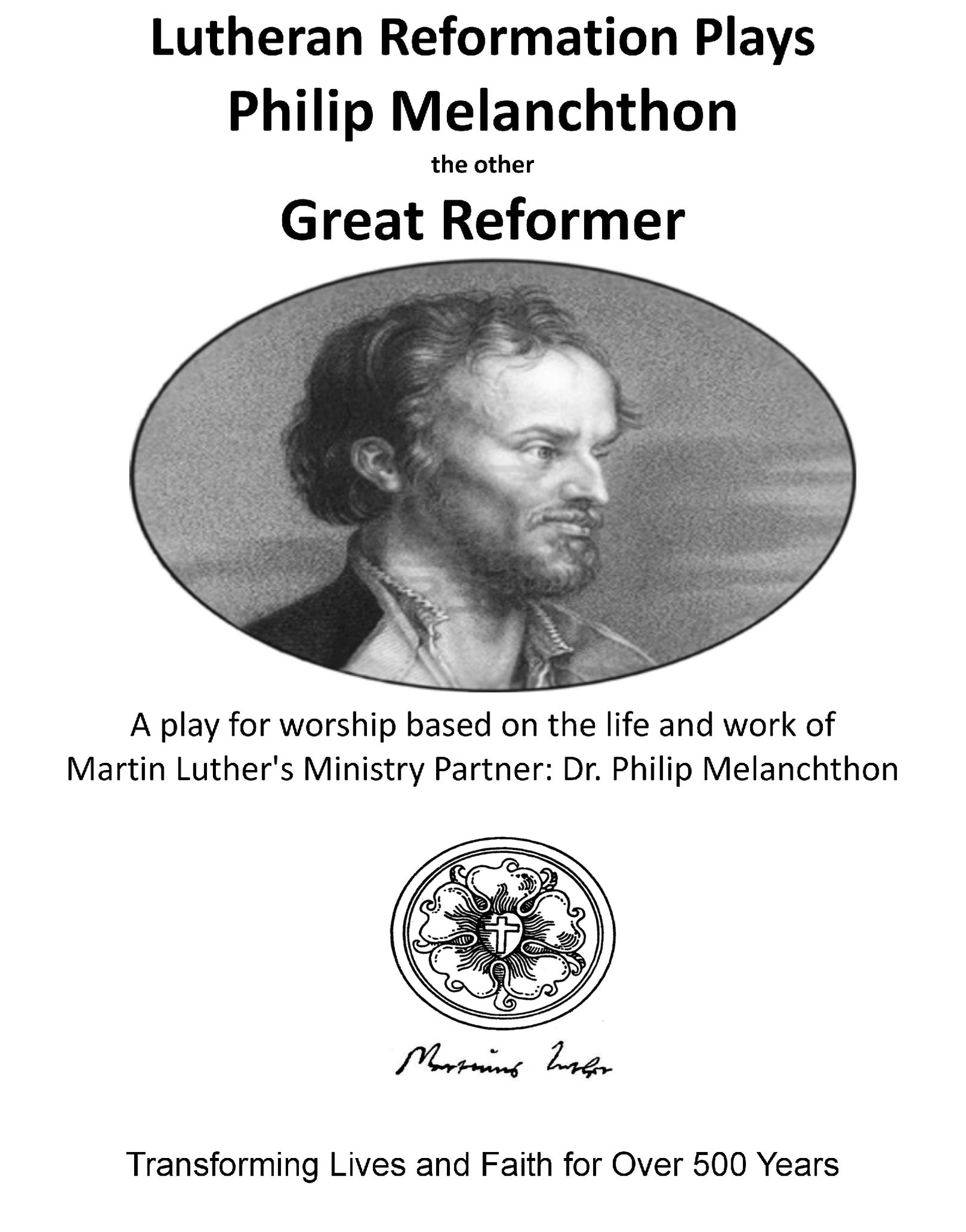 Lutheran Reformation Plays: Philip Melanchthon, the Other Great Reformer