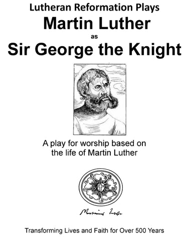 Lutheran Reformation Plays: Martin Luther as Sir George the Knight