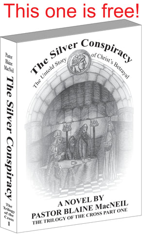 eBook The Trilogy of the Cross Part One - The Silver Conspiracy: The Untold Story of Christ's Betrayal ebook