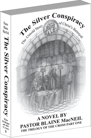 Paperback The Trilogy of the Cross Part One - The Silver Conspiracy: The Untold Story of Christ's Betrayal