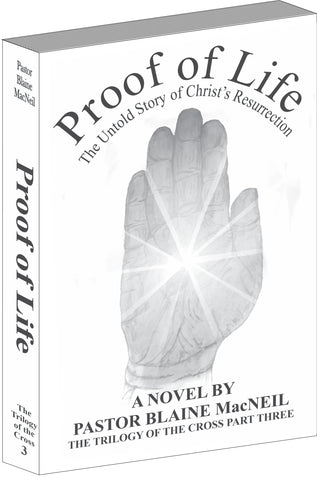 Paperback The Trilogy of the Cross Part Three - Proof of Life: The Untold Story of Christ's Resurrection