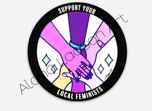 SUPPORT YOUR LOCAL FEMINIST(S) Sticker